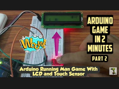 Arduino Running Man Game in 2 Minutes With TOUCH SENSOR