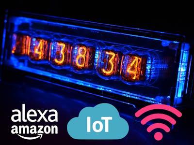 Voice Controlled Nixie Clock - Alexa & Arduino IoT Cloud
