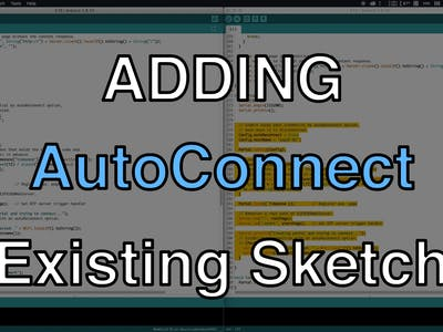 Adding the WiFi AutoConnect Feature to an Existing Sketch