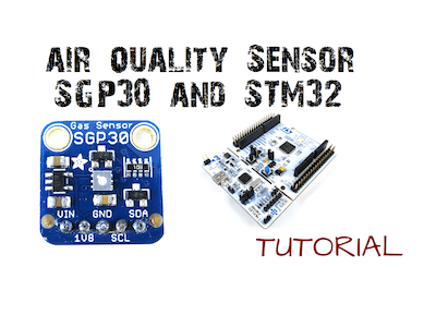 Air Quality Sensor SGP30 with STM32 Microcontroller