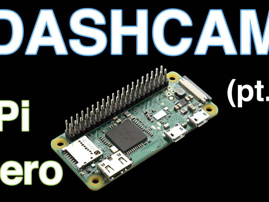 Making a DashCam Using the Raspberry Pi Zero (pt.1)