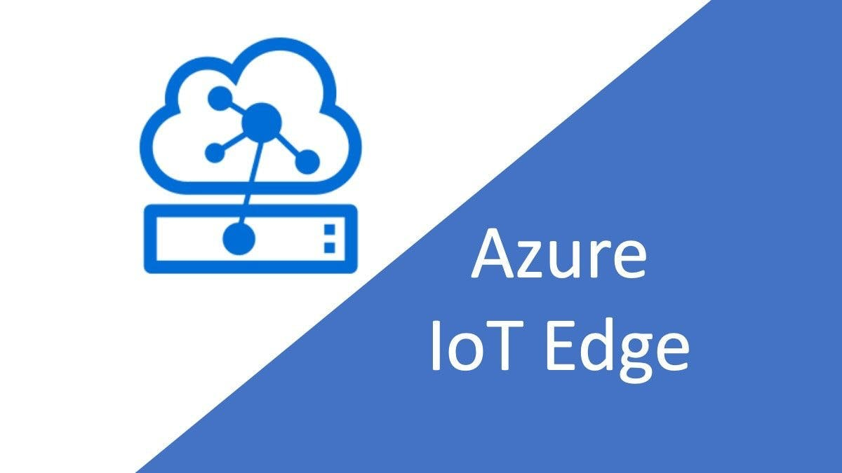 Introduction to Azure IoT Edge and Edge Modules - Hackster.io