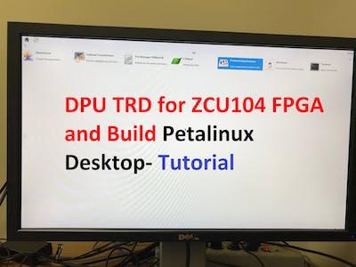 DPU 3.0 TRD for ZCU104 & Petalinux Desktop-GUI Tutorial