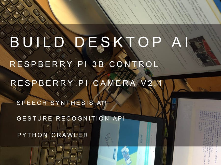 To realize desktop AI with raspberry pi 3b