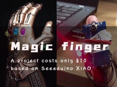 Magic Finger- A $10 Project Based on Seeeduino XIAO