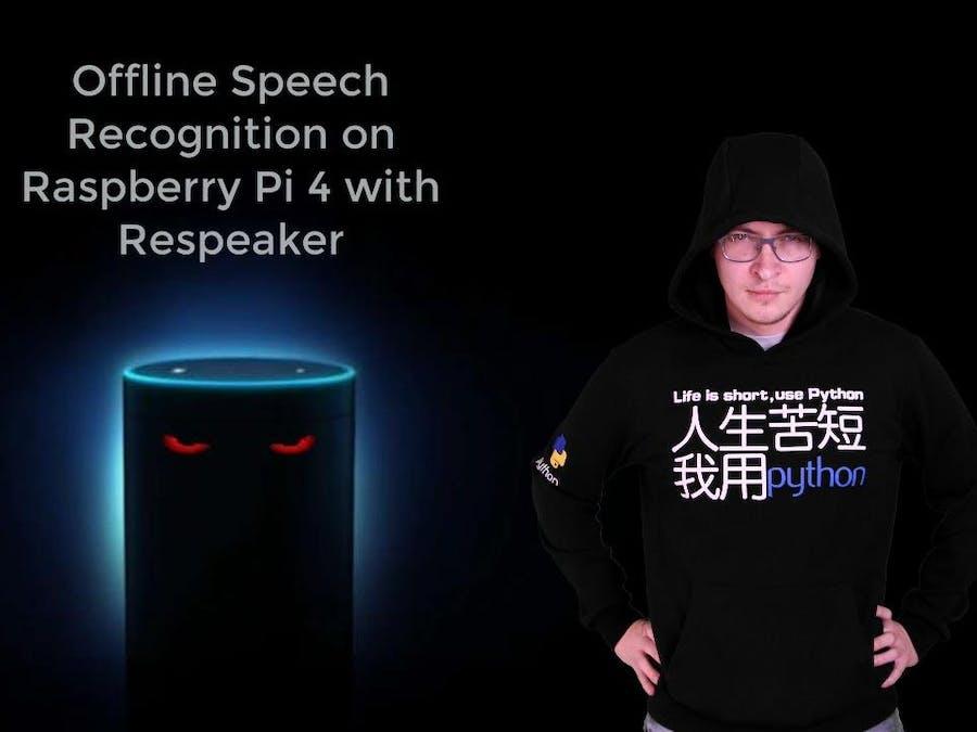 Offline Speech Recognition on Raspberry Pi 4 with Respeaker