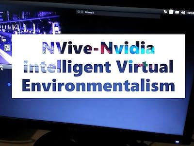 NVive - Nvidia Intelligent Virtual Environmentalism