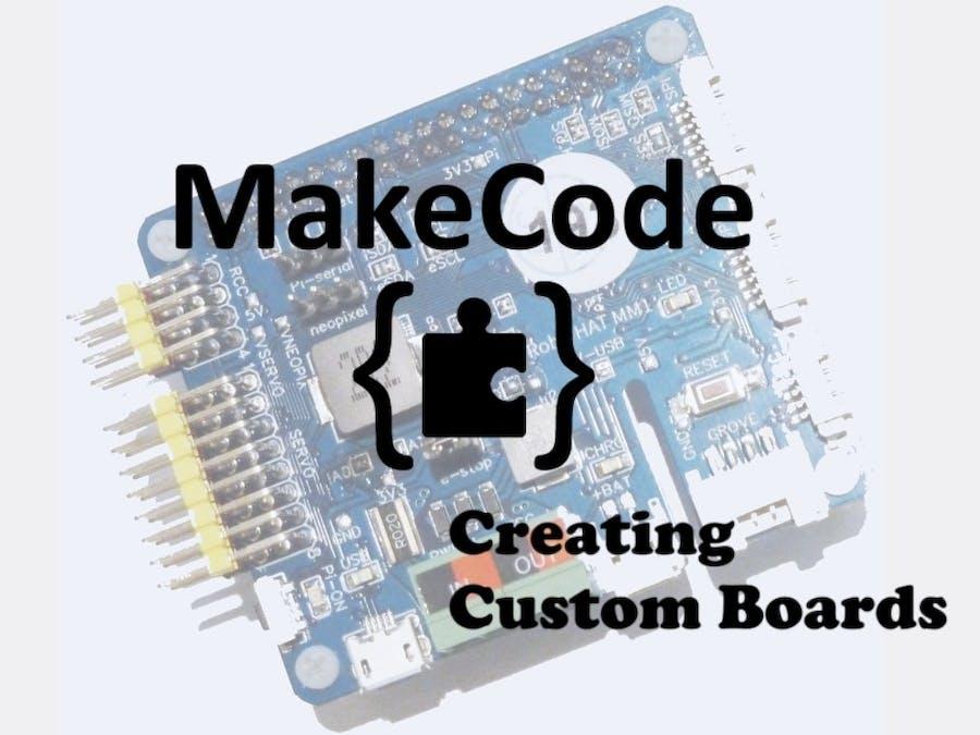 MakeCode: Creating Custom Boards