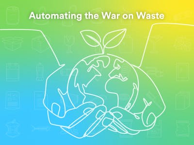 Automating the War on Waste