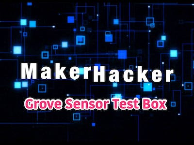 Grove Sensor Test Box