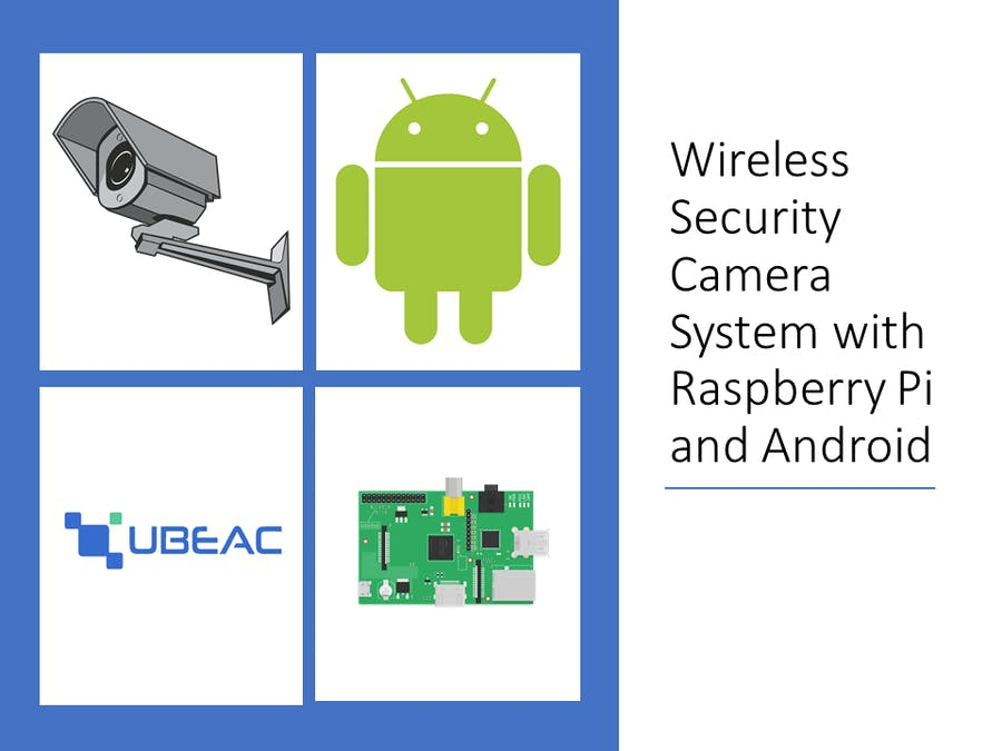 Wireless Security Camera System with Raspberry Pi & Android