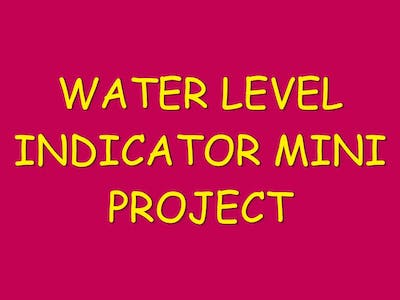 Water Level Indicator-Mini Project