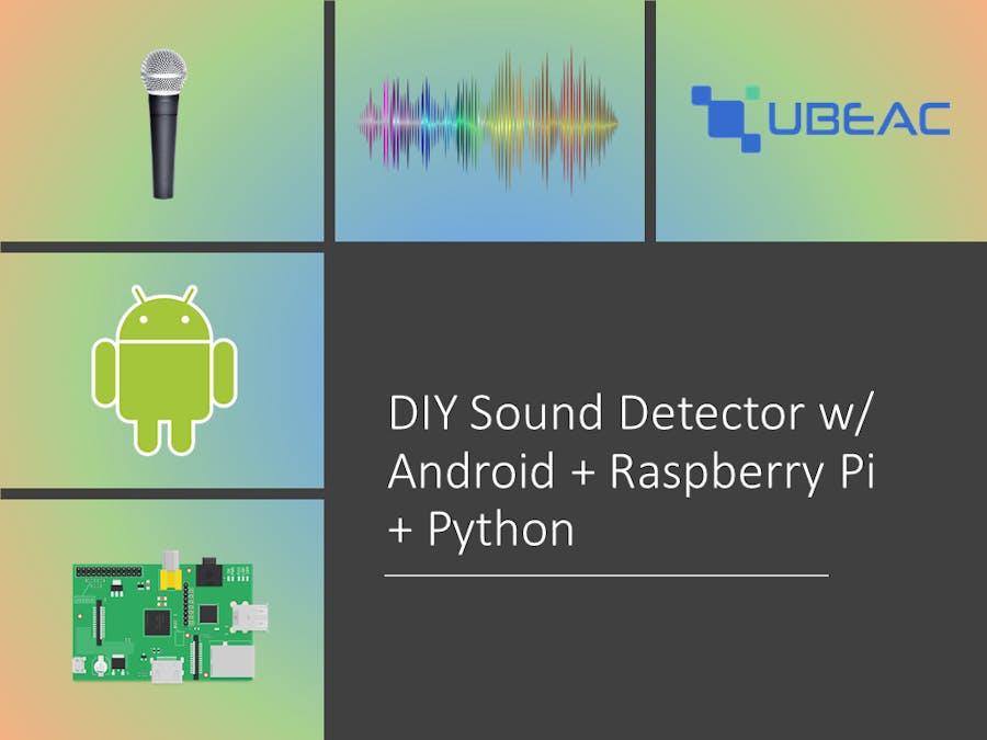 DIY Sound Detector w/ Android + Raspberry Pi