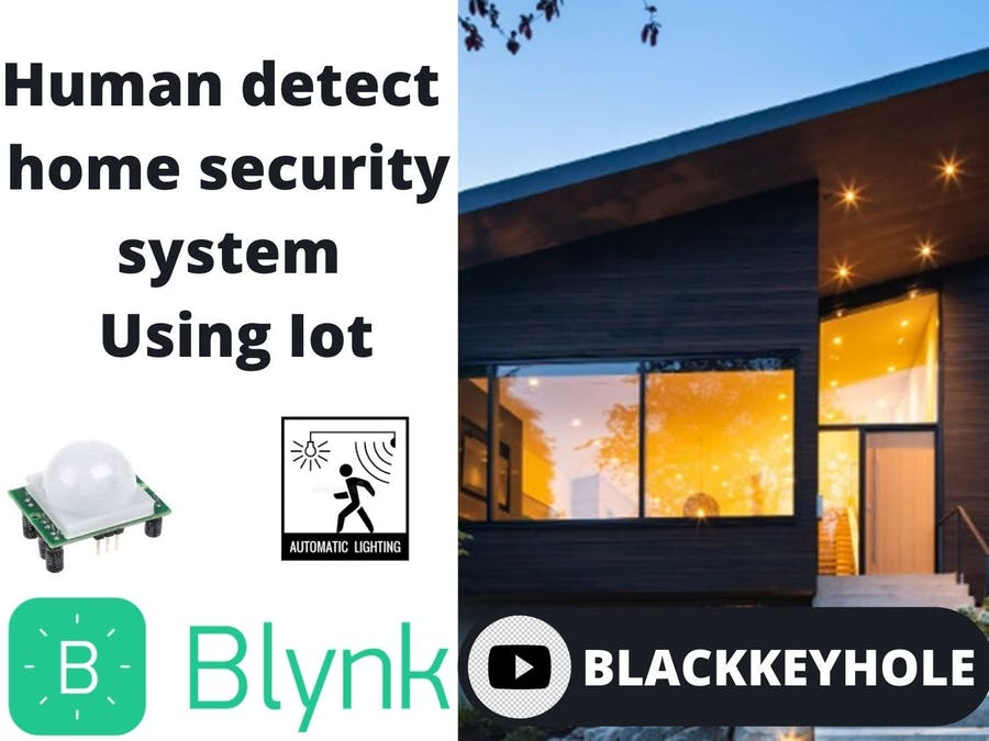Human detect home security system Using Iot
