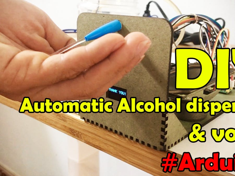 Automatic Alcohol Dispenser With Arduino