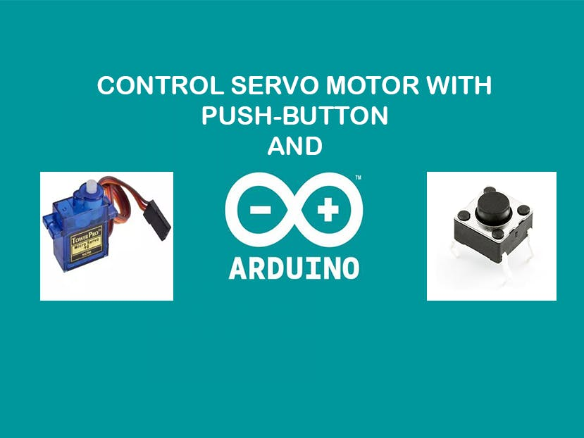 Control Servo motor with Arduino Uno and Pushbutton