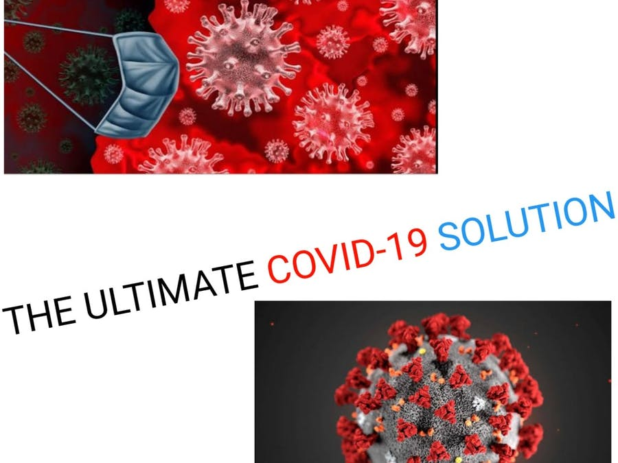Ultimate COVID-19 Solution