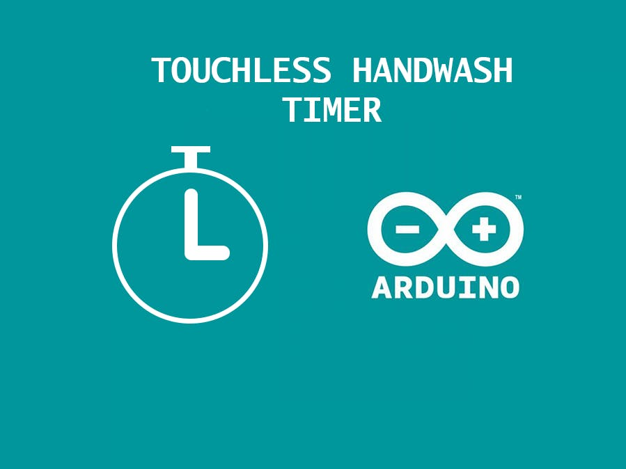 COVID - 19 Touchless Hand Wash Timer