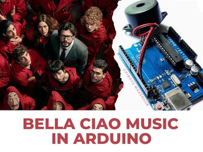 Money Heist BELLA CIAO Song In Arduino Uno