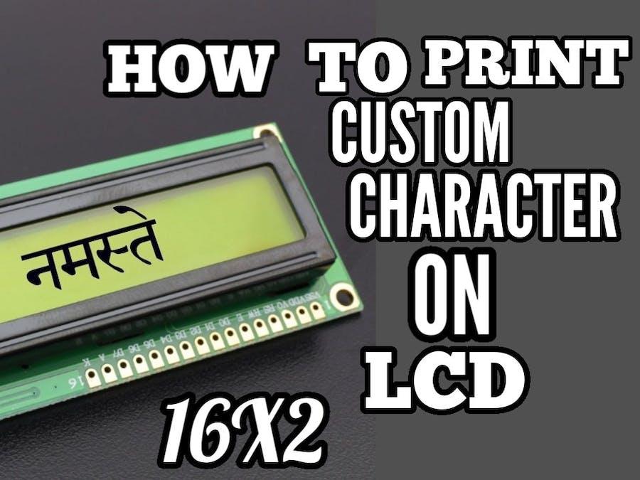 How To Create Custom Character On 16X2 LCD