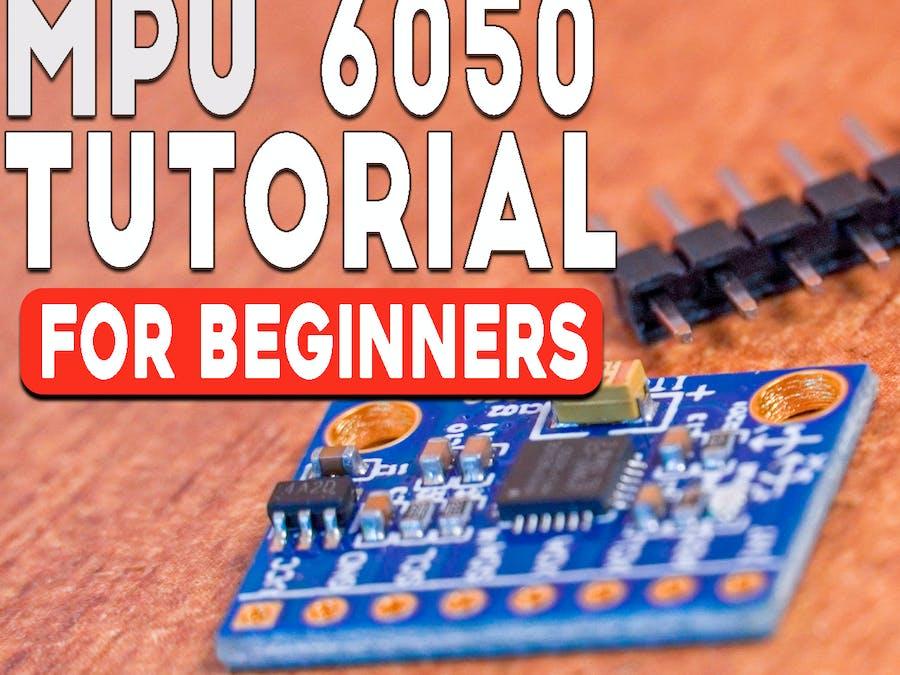 MPU 6050 Tutorial   How to Program MPU 6050 With Arduino