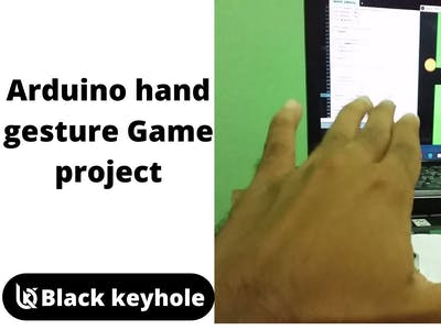 Arduino hand gesture Game project