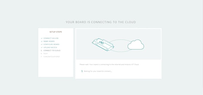 Your device will then connect to the Arduino IOT Cloud