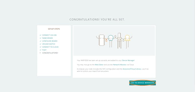 Congratulations - Your board is now setup - Click Go to Device Manager
