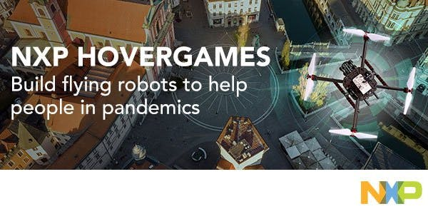NXP HoverGames Challenge 2: Help Drones, Help Others During Pandemics