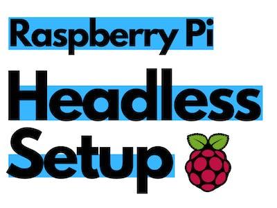 Raspberry Pi Headless Setup