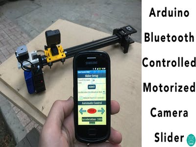 Arduino Bluetooth-Controlled Motorized Camera Slider