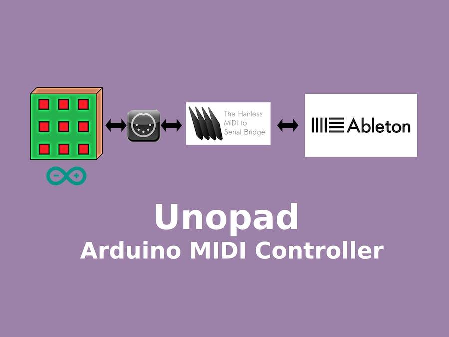 Unopad - Arduino MIDI Controller with Ableton