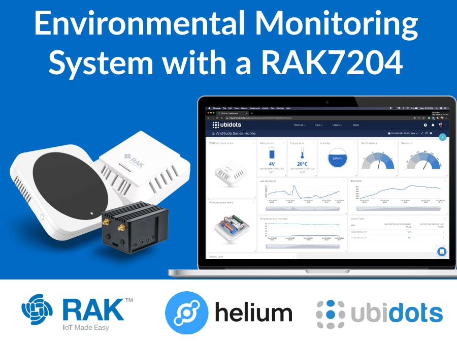 Connect a RAK7204 to Helium and Forward Its Data to Ubidots