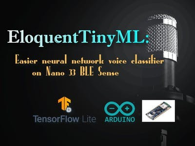 EloquentTinyML: Easier Voice Classifier on Nano 33 BLE Sense