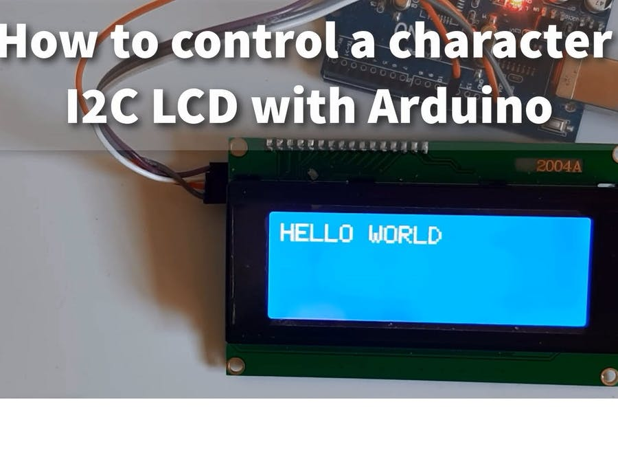 How to Use a 20x4 I2C Character LCD Display With Arduino