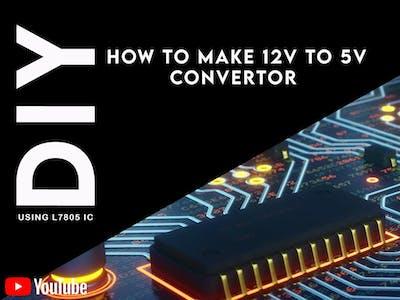How to make 12v to 5v convertor