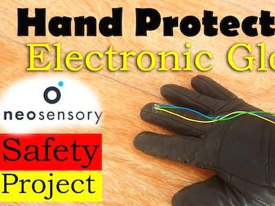 Hand Protection Electronic Gloves Based on Neosensory Buzz