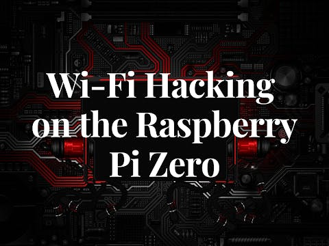 Spying Wi-Fi on the Raspberry Pi Zero - Educational Article