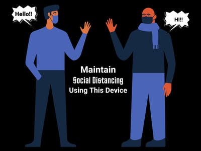 A Device Which Help Us To Maintain Social Distancing