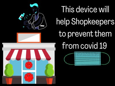 A Device For Shopkeepers To Get Prevent From COVID19