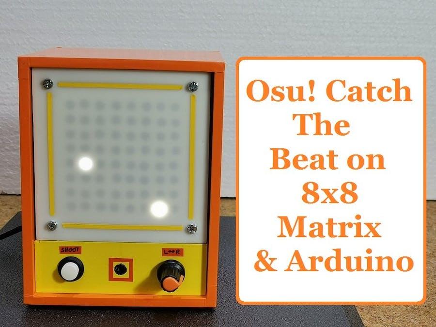 OSU! Catch the Beat Game on Homemade 8x8 Matrix