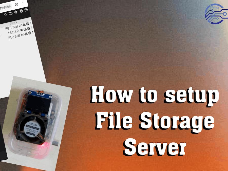 How to setup File Storage Server