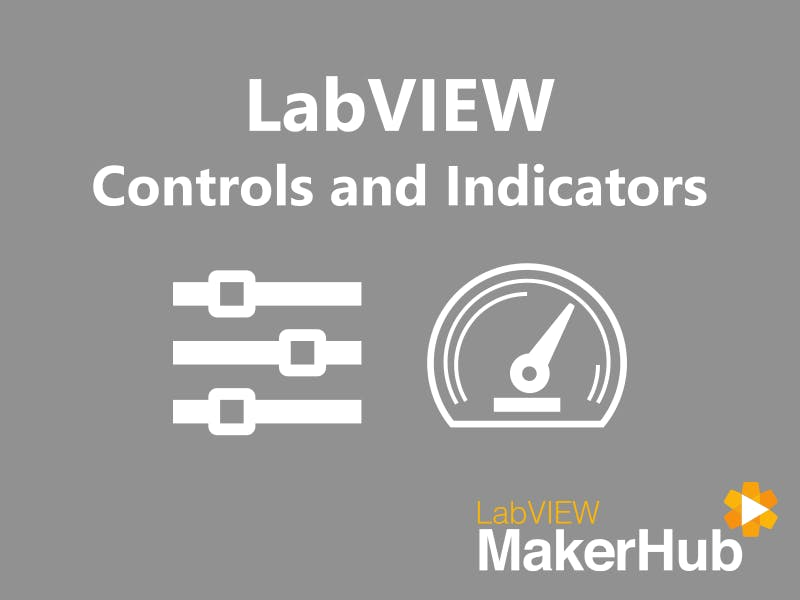 LabVIEW Basics - 03 | Controls and Indicators