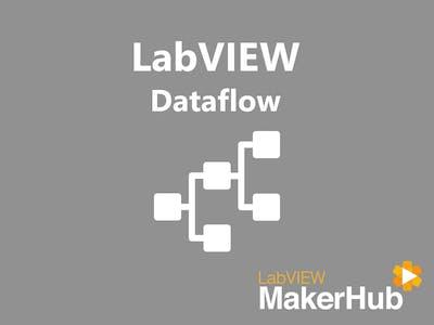 LabVIEW Basics - 05 | Dataflow