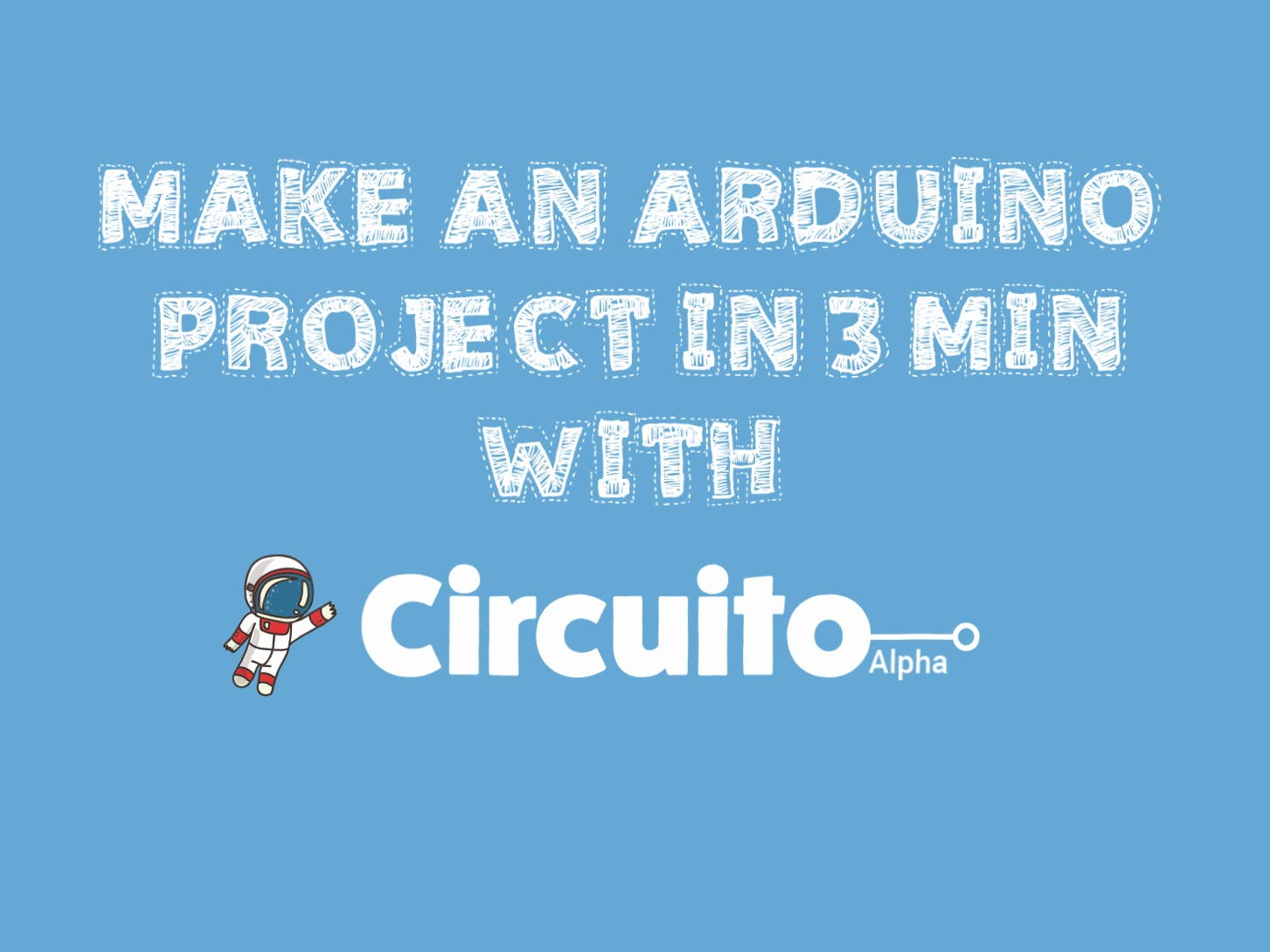 Make an Arduino Project in 3 Minutes with Circuito.io