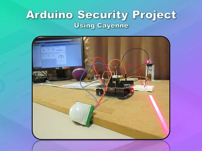 Arduino Based Security Project Using Cayenne