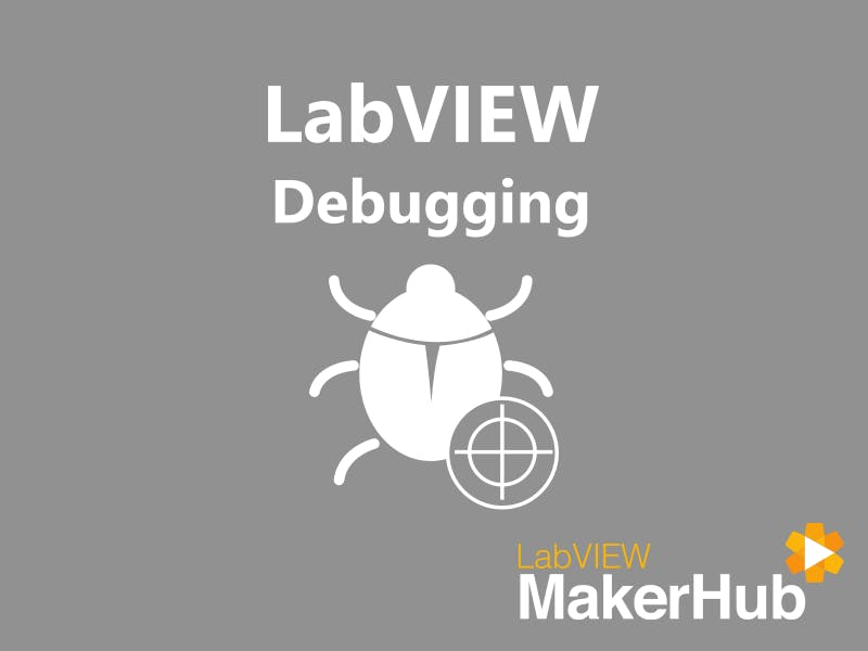 LabVIEW Basics - 07 | Debugging