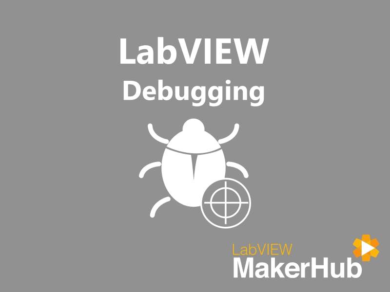 LabVIEW Basics - 07 | Debugging