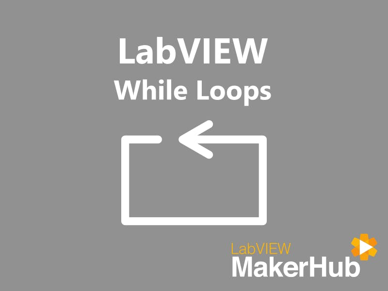 LabVIEW Basics - 09   While Loops