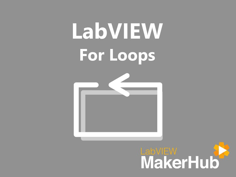 LabVIEW Basics - 10 | For Loops